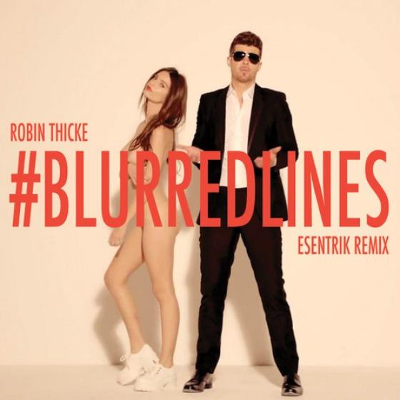 Robin Thicke – Blurred Lines (eSenTRIK Remix) FREE DL | ChromeMusic