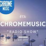 ChromeMusic Radio Show # 6 [Free Download] + ChromeMusic Night #3