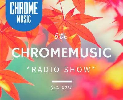 ChromeMusic Radio Show #5 small