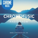 ChromeMusic Radio Show # 11 [Free Download]