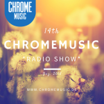 ChromeMusic Radio Show # 14 [Free Download]