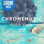 ChromeMusic Radio Show # 16 [Free Download]