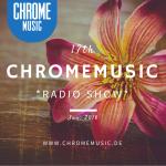 ChromeMusic Radio Show # 17 [Free Download]