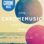 ChromeMusic Radio Show # 20 [Free Download]