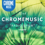 ChromeMusic Radio Show # 22 [Free Download]