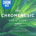 ChromeMusic Radio Show # 26 [Free Download]