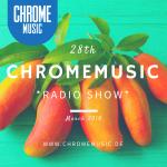 ChromeMusic Radio Show # 28 [Free Download]
