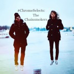 #ChromeSelects: The Chainsmokers