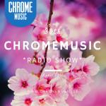 ChromeMusic Radio Show # 30 [Free Download]