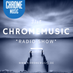 ChromeMusic Radio Show # 31 [Free Download]