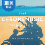 ChromeMusic Radio Show # 32 [Free Download]