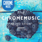 ChromeMusic Radio Show # 33 [Free Download]