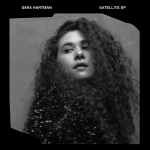 Sara Hartman – Satellite [EP Out Now]