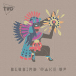 BluBird – Wake Up