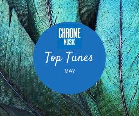 Chromemusic Top Tunes May