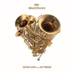 Good Love (feat. Jay Prince) by Brasstracks