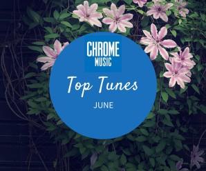 chromemusic Top Tunes June