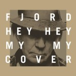Neil Young – Hey Hey, My My (Into The Black) (Fjord Cover)