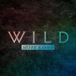 WILD – Silver & Gold