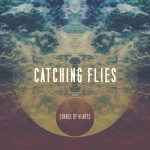 Catching Flies – Change Of Hearts [Free Download]