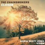 The Chainsmokers – Closer (SJUR x SAXITY Remix ft. Strøm)