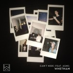 Whethan feat. Ashe – Can't Hide. Huge!