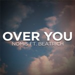 Nomis – Over You ft. Beatrich