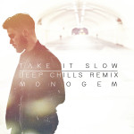 Monogem – Take It Slow (Deep Chills Remix)