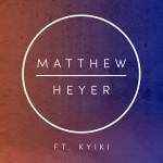 Matthew Heyer Ft. Kyiki – My Melody