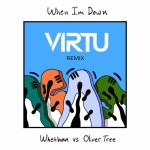 [Free DL] Whethan VS Oliver Tree – When I'm Down (Virtu Remix)