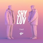 Shy Luv – Time