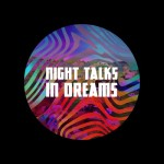 In Dreams by Night Talks