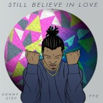 Sonny Step & TyC – Still Believe In Love